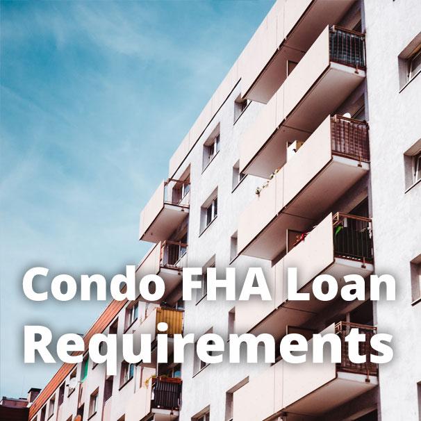 Condo FHA Loan Requirements