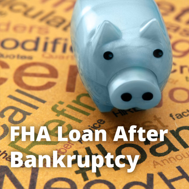 FHA Loan After Bankruptcy - Is it Possible?