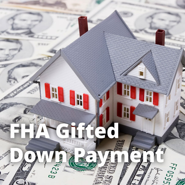 Can Family or Friends Gift the FHA Down Payment?