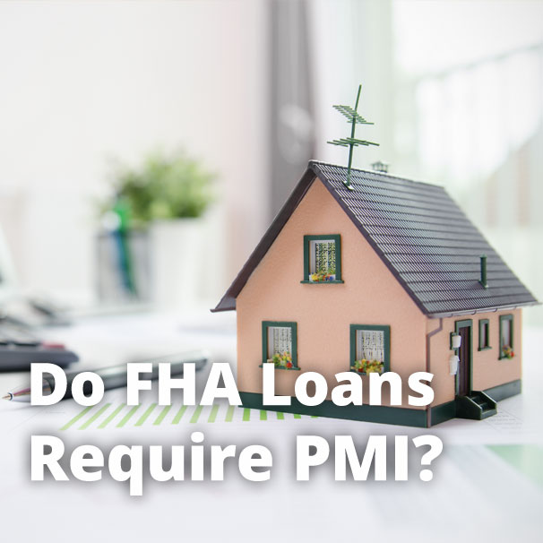 Do FHA Loans Require PMI?